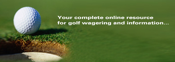 Your complete online resource for golf wagering and information